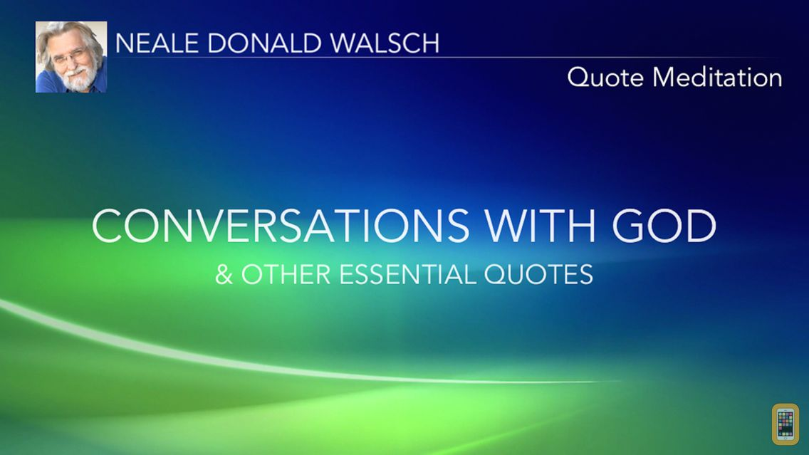 Screenshot - Neale Donald Walsch Quotes Meditation: Conversations With God Quotes